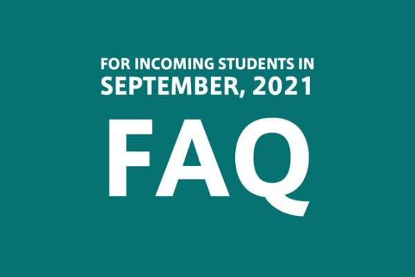 【For Incoming Students in September, 2021】FAQ